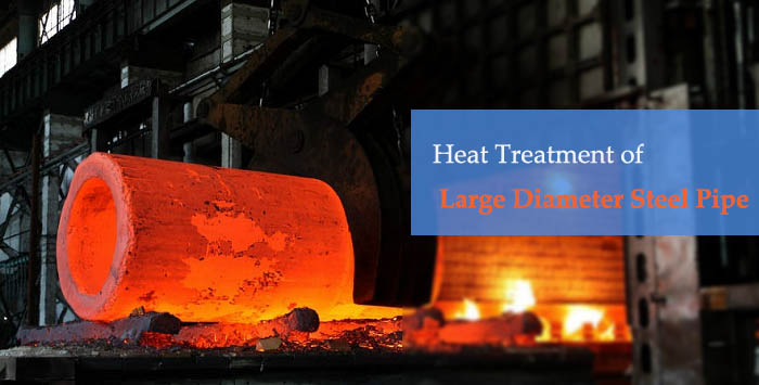 Heat Treatment of Large Diameter Pipe