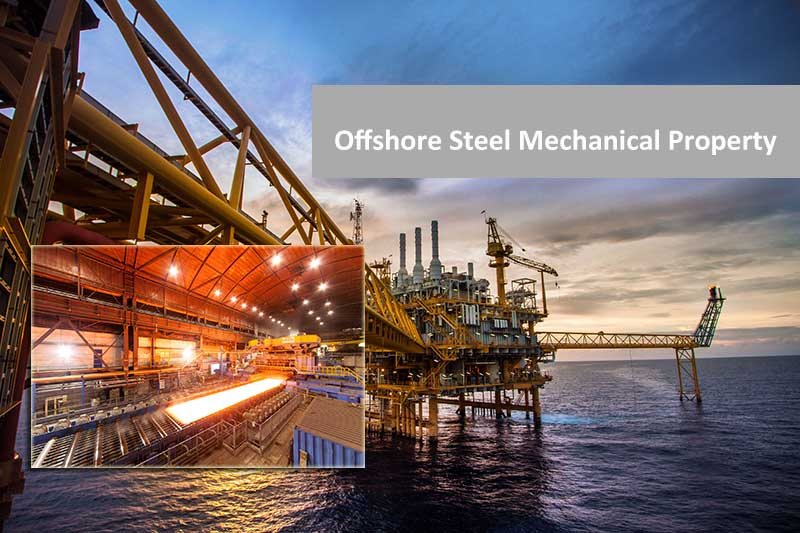 Offshore Steel Mechanical Property Requirement
